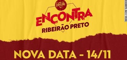 Crystal Encontra Ribeirão Preto anuncia nova data