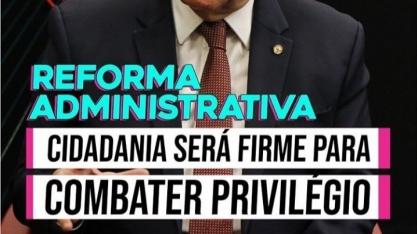 """Reforma administrativa: """"Cidadania quer melhores serviços à população e será firme para combater privilégio"""", diz líder Arnaldo Jardim"""